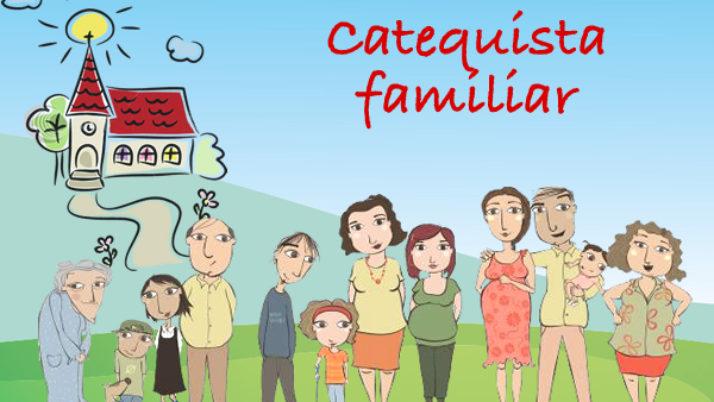 ¿Qué es un catequista familiar?